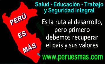 Frente patriotico Peru es mas, una esperanza para Peru, Propuesta a los peruanos que buscan un mejor pais y su desarrollo, Peru es mas, Comentarios de la realidad peruana, situacion politica, corrupcion, saqueo riquezas Peru, escribe Jorge Paredes Romero